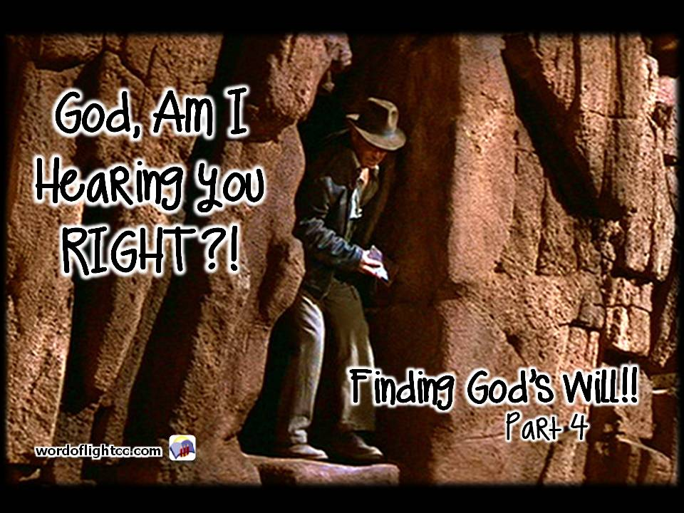 Finding God's Will part 4, a sermon from Word of Light Community Church