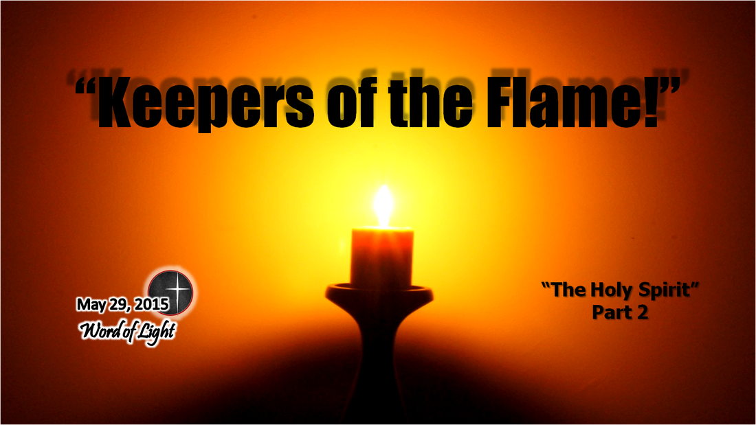 Keepers of the Flame, a sermon from Word of Light Community church