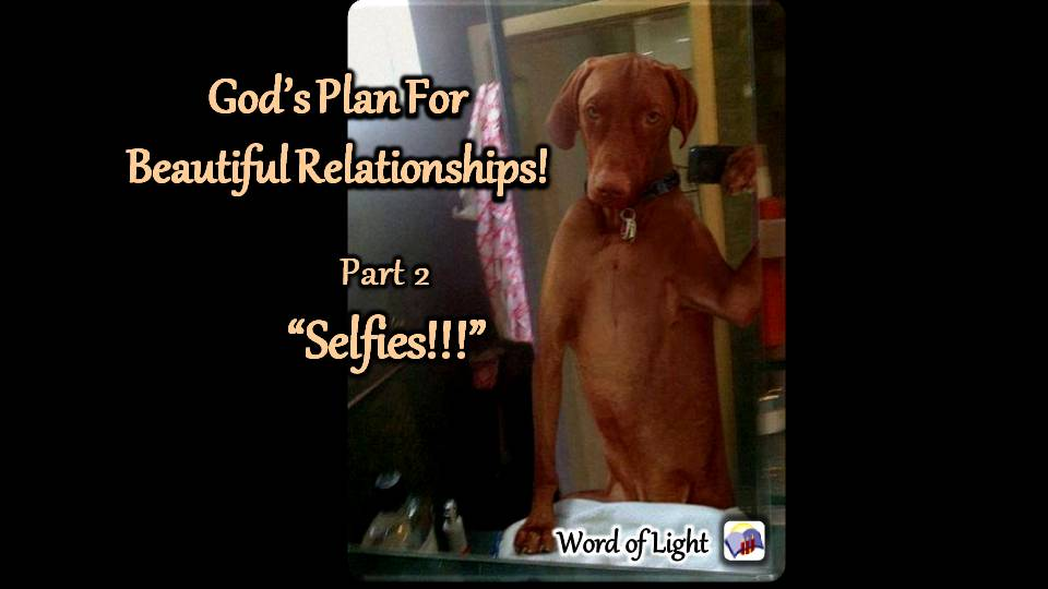 God's Plan for Beautiful Relationships, part 2.  A sermon from Word of Light Community Church