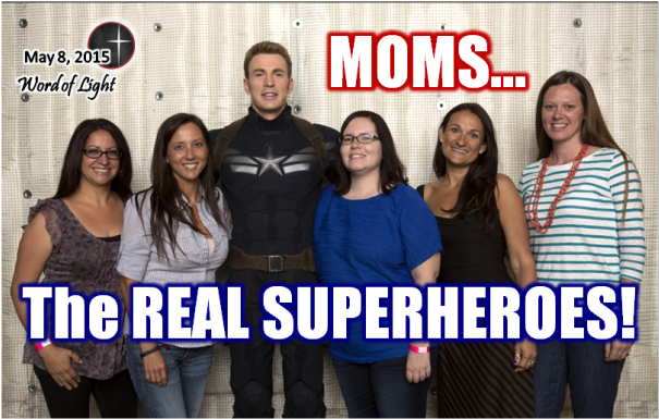 Moms...The REAL Superheroes, a sermon from Word of Light Community Church